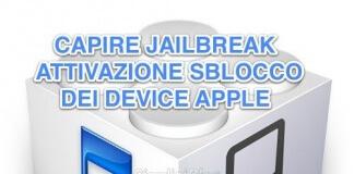 capire jailbreak attivazione sblocco