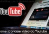 METODI VARI PER SCARICARE VIDEO DA YOUTUBE