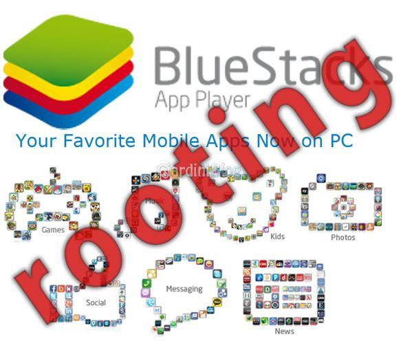 BlueStacks App Player rooting