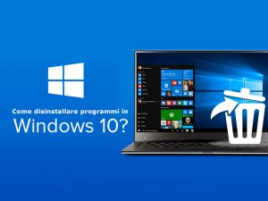Come disinstallare programmi Windows 10