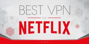 Le migliori VPN da usare per Netflix: caratteristiche e cons
