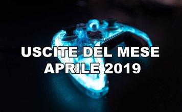 Tutti i giochi in uscita nel mese di Aprile 2019